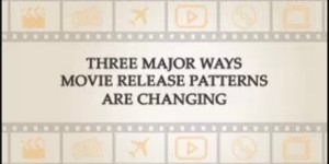 Three major ways movie release patterns are changing